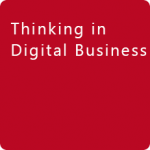 Thinking in Digital Business